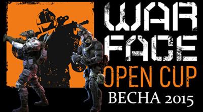 Warface Open Cup: Весна 2015 новый формат проведения и открытие приема заявок
